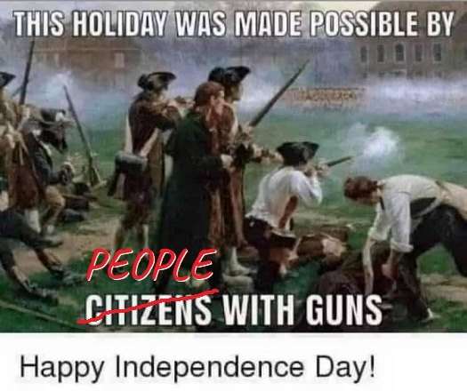 This Independence Brought to You By Armed People